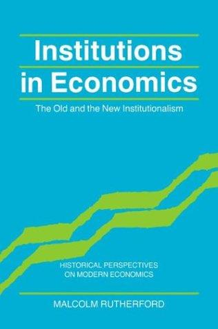 Institutions in economics by Malcolm Rutherford