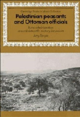 Palestinian Peasants and Ottoman Officials by Amy Singer