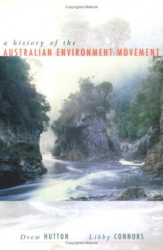 A history of the Australian environment movement by Drew Hutton