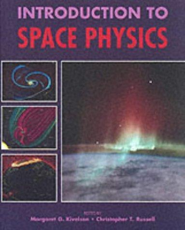 Introduction to space physics by edited by Margaret G. Kivelson, Christopher T. Russell.