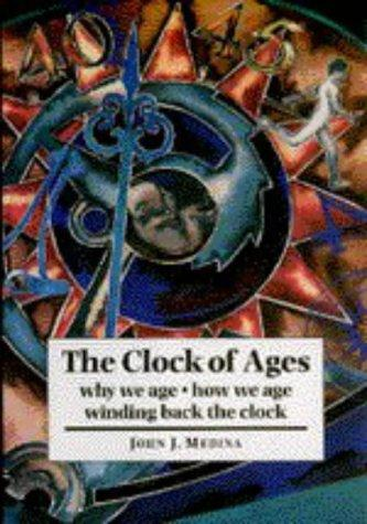 The clock of ages by John Medina