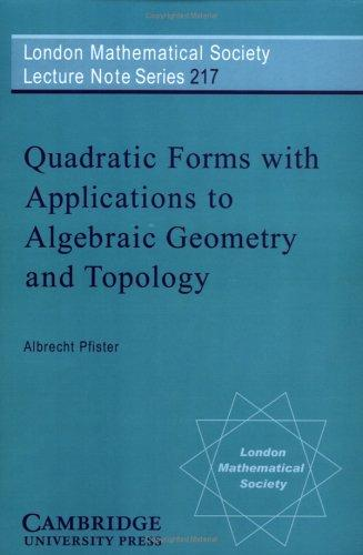 Quadratic forms with applications to algebraic geometry and topology by Albrecht Pfister