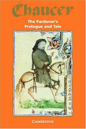 The pardoner's prologue & tale, from the Canterbury tales by Geoffrey Chaucer