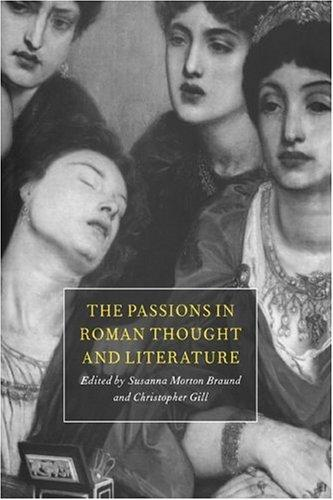The passions in Roman thought and literature by edited by Susanna Morton Braund and Christopher Gill.