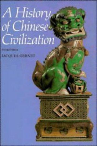 A history of Chinese civilization by Jacques Gernet