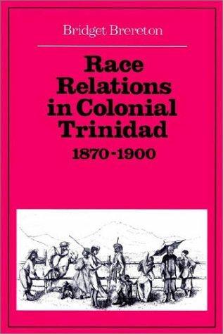 Race Relations in Colonial Trinidad 18701900