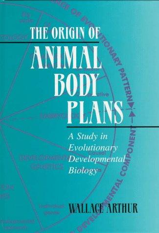 The origin of animal body plans by Wallace Arthur