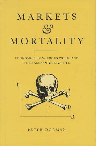 Markets and mortality by Dorman, Peter.