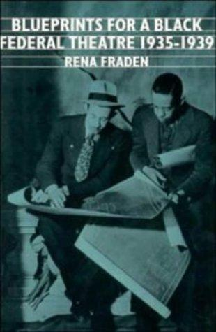 Blueprints for a Black Federal Theatre (Cambridge Studies in American Literature and Culture) by Rena Fraden