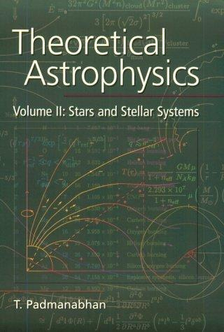 Theoretical Astrophysics, Volume II by T. Padmanabhan