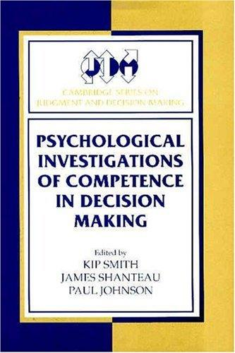 PSYCHOLOGICAL INVESTIGATIONS OF COMPETENCE IN DECISION MAKING; ED. BY KIP SMITH by