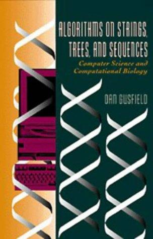 Algorithms on strings, trees, and sequences by Dan Gusfield