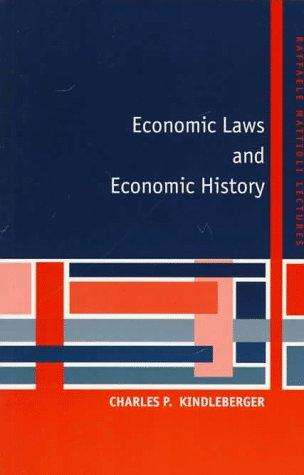 Economic Laws and Economic History (Raffaele Mattioli Lectures) by Charles P. Kindleberger