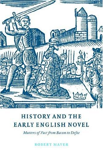History and the Early English Novel by Robert Mayer