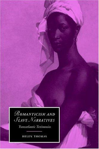 Romanticism and Slave Narratives by Helen Thomas