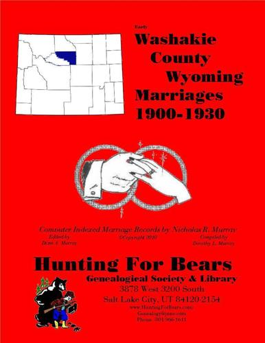 Washakie Co Wyoming Marriages 1900-1930 by Nicholas Russell Murray, David Alan Murray