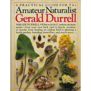The amateur naturalist by Gerald Malcolm Durrell