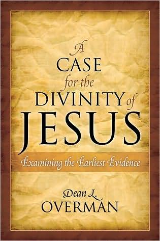 A case for the divinity of Jesus by Dean L. Overman