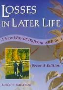 Losses in later life by R. Scott Sullender