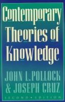 Contemporary theories of knowledge by John L. Pollock
