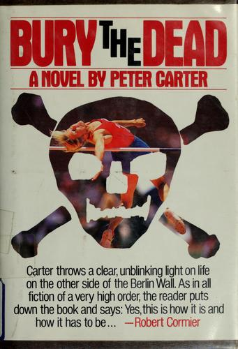 Bury the dead by Peter Carter, Peter Carter