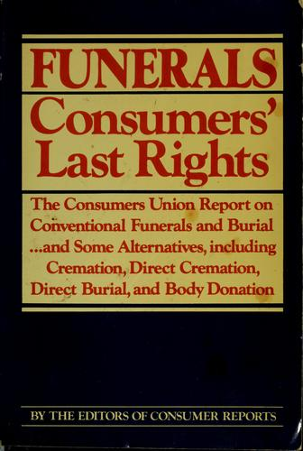 Funerals, consumers' last rights by Consumers Union of United States