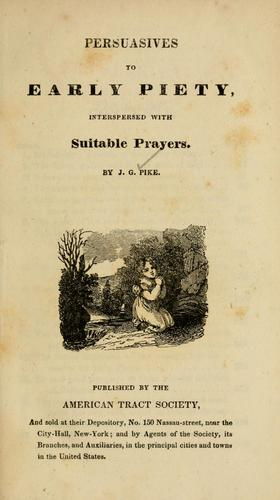 Persuasives to early piety by Pike, J. G.