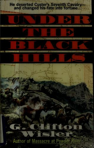Under the Black Hills by G. Clifton Wisler