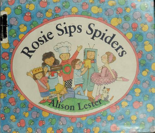 Rosie sips spiders by Alison Lester