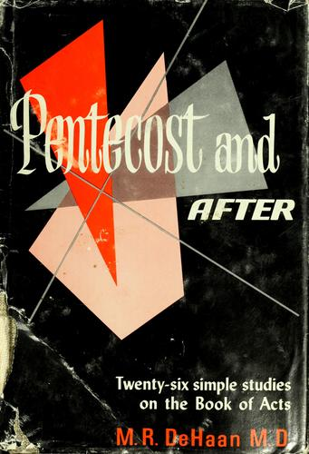 Pentecost and after by DeHaan, M. R.