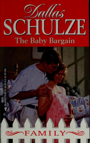 The baby bargain by Dallas Schulze
