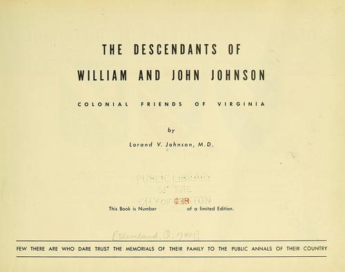The descendants of William and John Johnson by Lorand V. Johnson