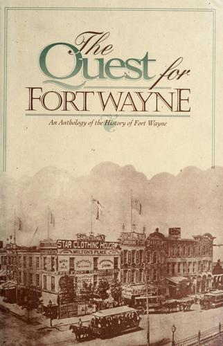 The Quest for Fort Wayne by Quest Club (Fort Wayne, Ind.)