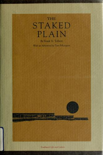 The staked plain by Frank X. Tolbert