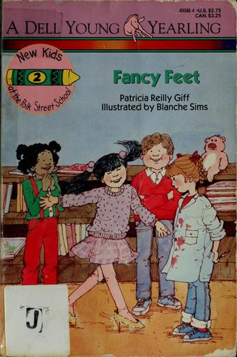Fancy feet by Patricia Reilly Giff
