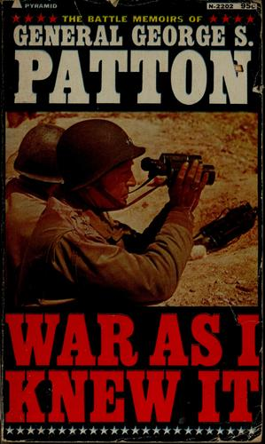 War as I knew it by George S. Patton