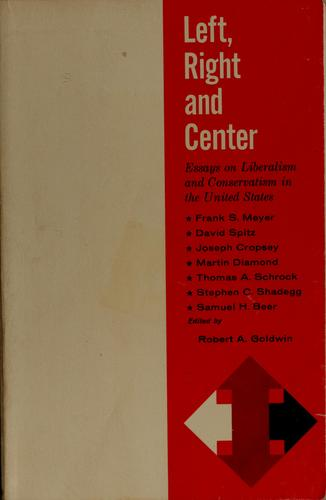Left, right and center by Robert A. Goldwin, Frank S. Meyer