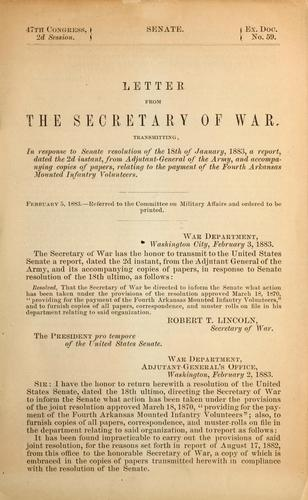 Letter from the Secretary of War, transmitting, in response to Senate resolution of the 18th of January, 1883, a report, dated the 2d instant, from Adjutant-General of the Army, and accompanying copies of papers, relating to the payment of the Fourth Arkansas Mounted Infantry Volunteers by Robert Todd Lincoln