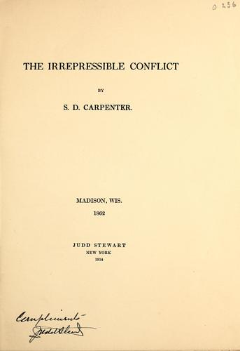 The irrepressible conflict by S. D. Carpenter