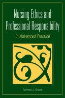 Nursing ethics and professional responsibility in advanced practice by Pamela June Grace