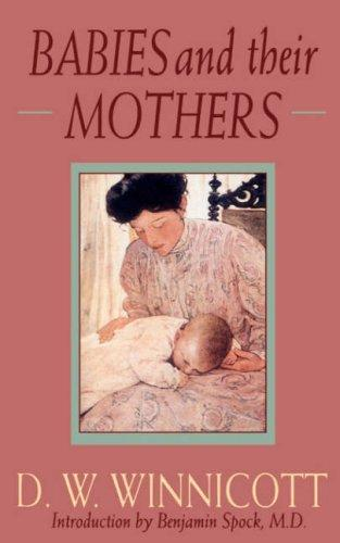Babies and Their Mothers (Merloyd Lawrence) by Donald Woods Winnicott
