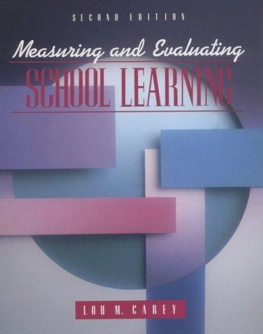 Measuring and evaluating school learning by Lou Carey