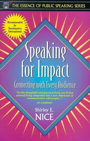 Speaking for Impact by Shirley E. Nice