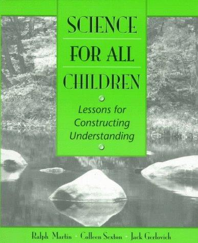 Science for All Children by Ralph Martin, Colleen M. Sexton, Jack A. Gerlovich