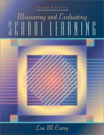 Measuring and evaluating school learning by Lou M. Carey
