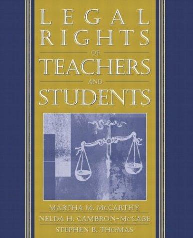 Legal Rights of Teachers and Students by Martha M. McCarthy
