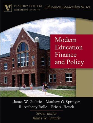 Modern Education Finance and Policy (Peabody College Education Leadership Series) by James W. Guthrie