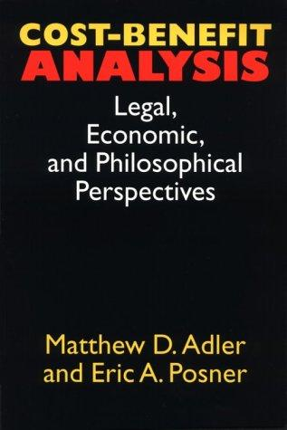 Image 0 of Cost-Benefit Analysis: Economic, Philosophical, and Legal Perspectives