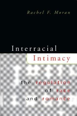 Interracial Intimacy by Rachel F. Moran