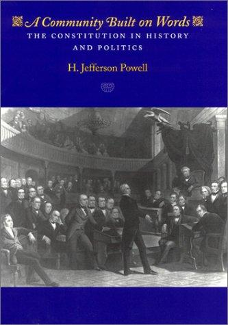 A Community Built on Words by H. Jefferson Powell